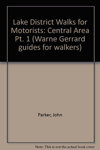 Lake District -Central Area -Circular Walks for Motorists: Parkes John