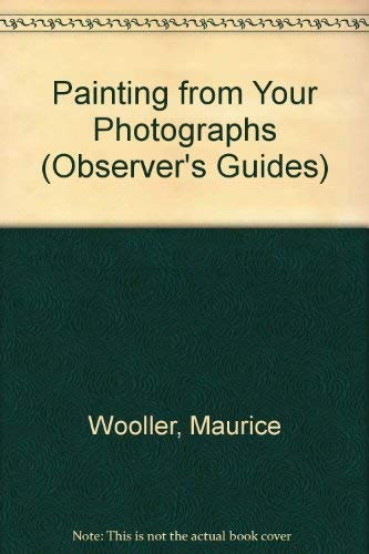 Painting From Your Photographs: Wooller, Maurice