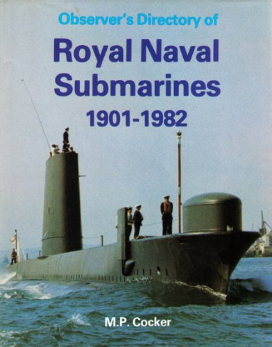 Observer's Directory of Royal Naval Submarines 1901-1982: Cocker, M.P.
