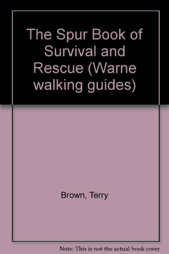 9780723230748: The Spur Book of Survival and Rescue (Warne walking guides)