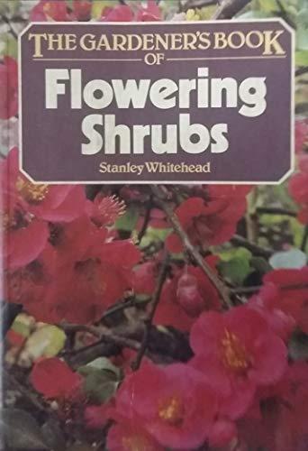 9780723231677: Gardener's Book of Flowering Shrubs