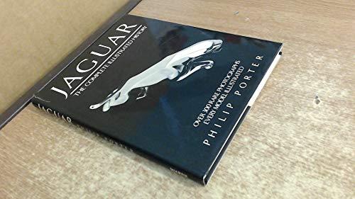 Jaguar The Complete Illustrated History: Porter, Philip