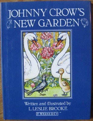 Johnny Crow's New Garden (Warne Classics Series): Brooke, L. Leslie