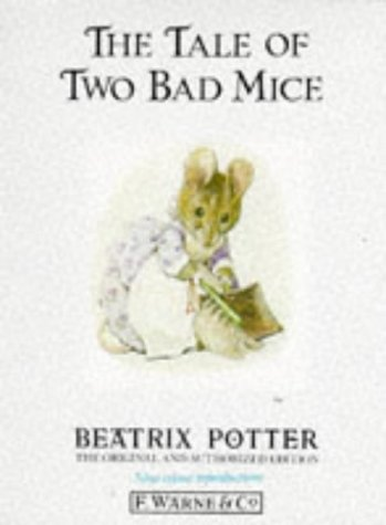 THE TALE OF TWO BAD MICE (Original & Authorized Edition; New Color Reproductions)