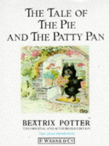 9780723234760: The Tale of the Pie and the Patty-Pan (Peter Rabbit)