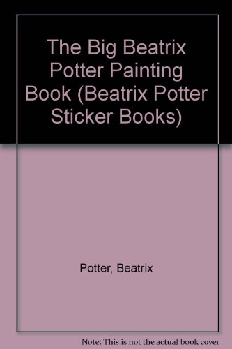 9780723234838: The Big Beatrix Potter Painting Book (Beatrix Potter Sticker Books)