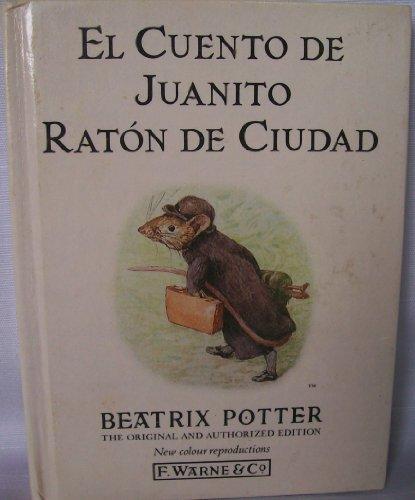 9780723235606: Cuento de Juanito Raton de Ciudad, El (Potter 23 Tales) (Spanish Edition)