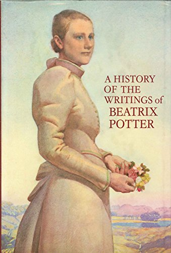 9780723235620: A History of the Writings of Beatrix Potter, Including Unpublished Work