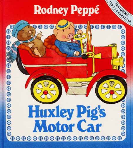 9780723236221: Huxley Pig's Motor Car