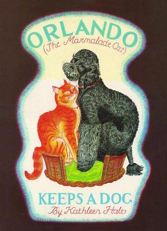 Orlando (The Marmalade Cat) Keeps a Dog.: Hale, Kathleen.
