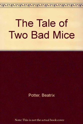 The Tale of Two Bad Mice (0723236771) by Beatrix Potter