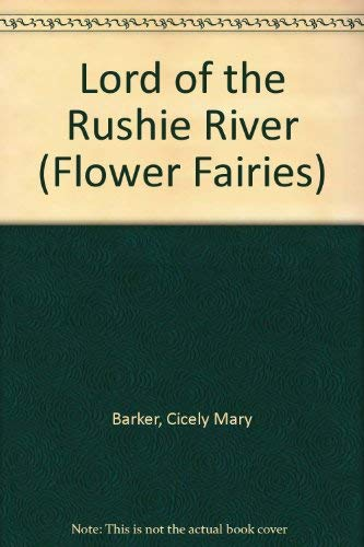 9780723237501: Lord of the Rushie River (Flower Fairies)