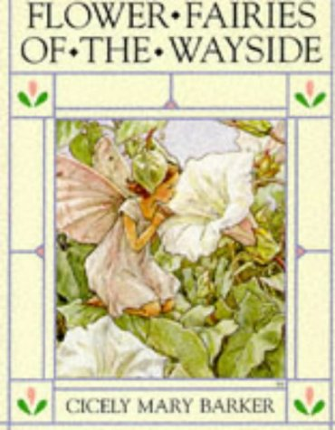 Flower Fairies of the Wayside (The original: Barker, Cicely Mary