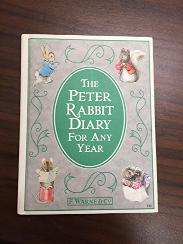 THE PETER RABBIT DIARY FOR ANY YEAR: WITH THE ORIGINAL ILLUSTRATIONS FROM PETER RABBIT'S ...