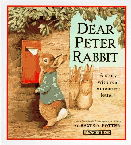 Dear Peter Rabbit : A Story with Real Miniature Letters
