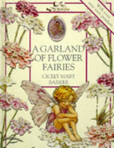 A Garland of Flower Fairies: Barker, Cicely Mary