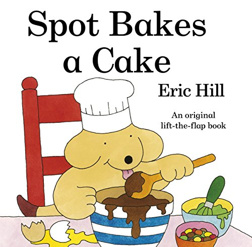 9780723241775: Spot Bakes a Cake
