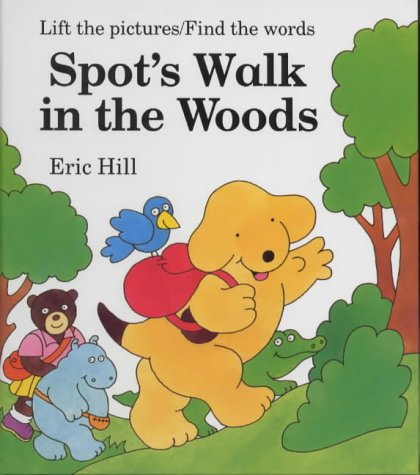 9780723242291: Spot's Walk in the Woods: A Rebus Book