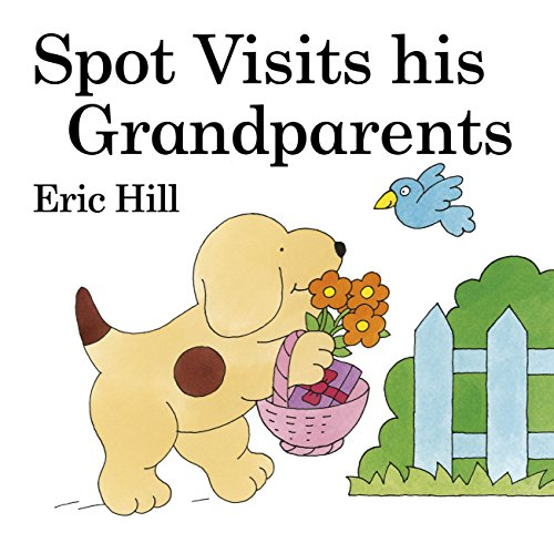 9780723243342: Spot Visits His Grandparents (Spot Lift-the-Flap Books)