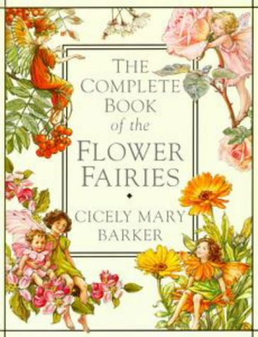 The Complete Book of Flower Fairies: Barker, Cicely Mary