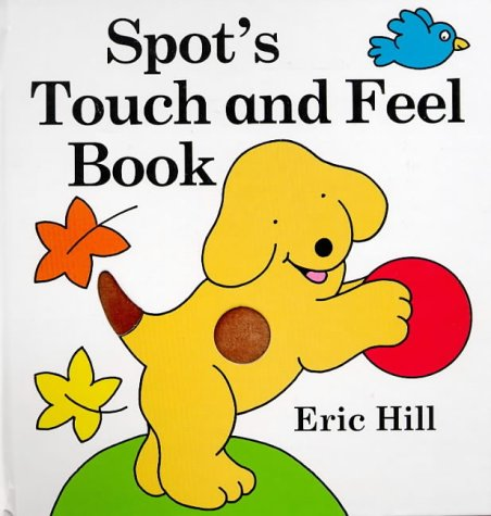 9780723244172: Spot's Touch and Feel Book (Spot the Dog)