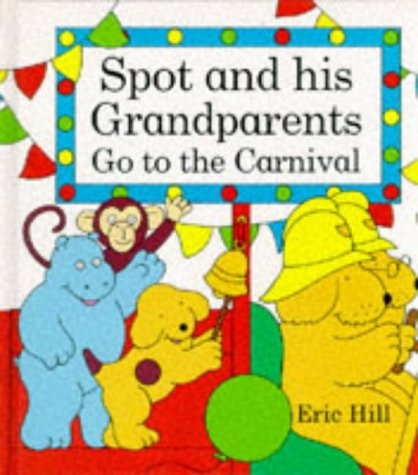 9780723244226: Spot and His Grandparents Go to the Carnival