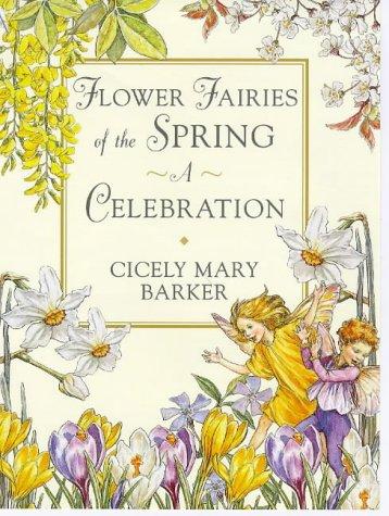 Flower Fairies of the Springtime: A Celebration: Barker, Cicely Mary