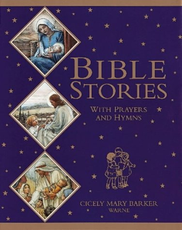 Bible Stories with Prayers and Hymns (Flower: Barker, Cicely Mary