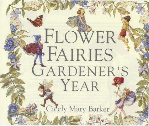 Flower Fairies Gardener's Year: Barker, Cicely Mary