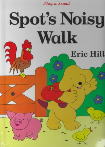 9780723245131: Spot's Noisy Walk (Play-a-sound)