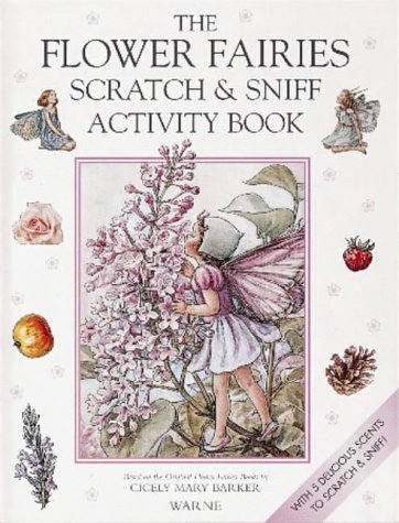 The Flower Fairies Scratch and Sniff Book: Barker, Cicely Mary