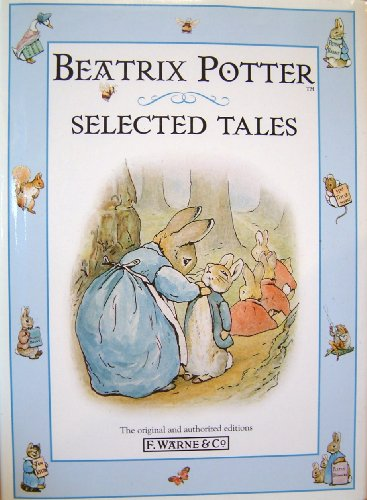 9780723245292: Selected Tales from Beatrix Potter: The Tale of Peter Rabbit;the Tale of Timmy Tiptoes;the Tale of the Pie and the Patty-Pan;the Tale of Johnny Town-Mouse