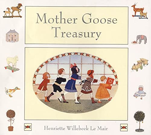 The Mother Goose Treasury (Golden Days Nursery Rhymes) (9780723245490) by Willebeek Le Mair, Henriette