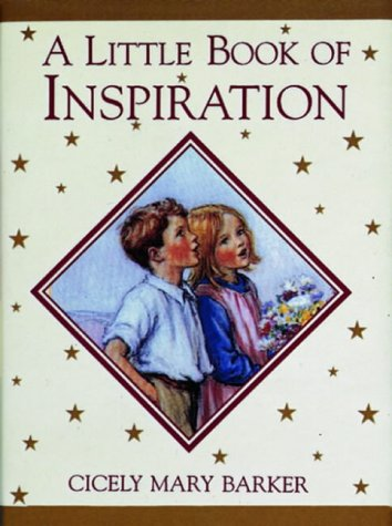 A Little Book of Inspiration (Flower Fairies): Barker, Cicely Mary