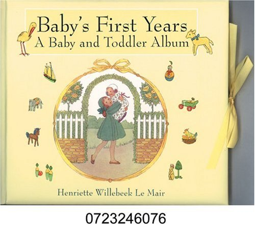 Baby's First Years (Golden Days Baby Books) (0723246076) by H. Willebeek le Mair