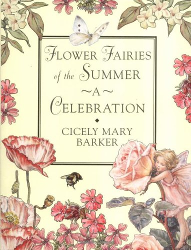 Flower Fairies of the Summer A Celebration: Barker, Cicely Mary