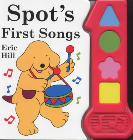 9780723246565: Spot's First Songs: Sound Book