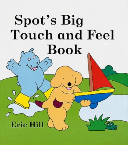 9780723246572: Spot's Big Touch and Feel Book (Spot)