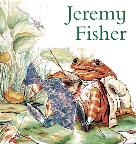 Jeremy Fisher Board Book (Peter Rabbit) (0723247021) by Beatrix Potter