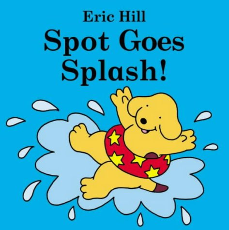 9780723247166: Spot Goes Splash! (Spot Baby Books)