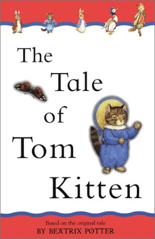 9780723247203: The Tale of Tom Kitten (adapted from the original) (Peter Rabbit)