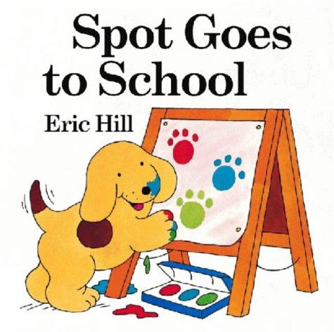 9780723247210: Spot Goes to School (Spot Baby Books)