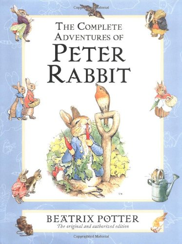 9780723247340: The complete adventures of peter rabbit: the tale of peter rabbit: the tale of benjamin bunny: the t: The Tale of Peter Rabbit; the Tale of Benjamin ... of the Flopsy Bunnies; the Tale of Mr. Tod