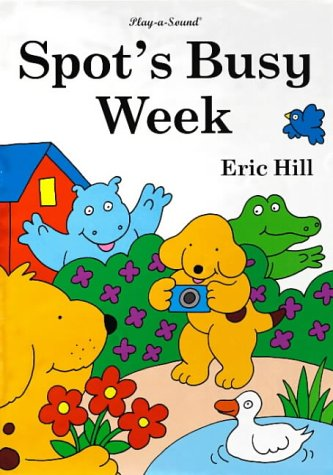 9780723247371: Spot's Busy Week: Sound Book (Play-a-sound)