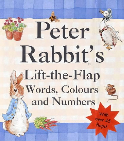9780723247432: Peter Rabbits Lift-the-Flap Book of Words, Colours & Numbers (Beatrix Potter Novelties)