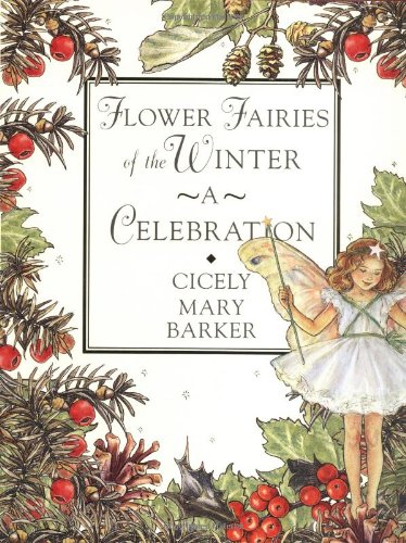 Flower Fairies of the Winter: A Celebration: Cicely Mary Barker