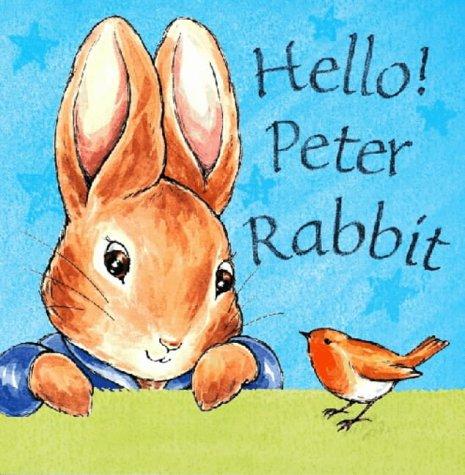 9780723247517: Hello! Peter Rabbit (Peter Rabbit Nursery)