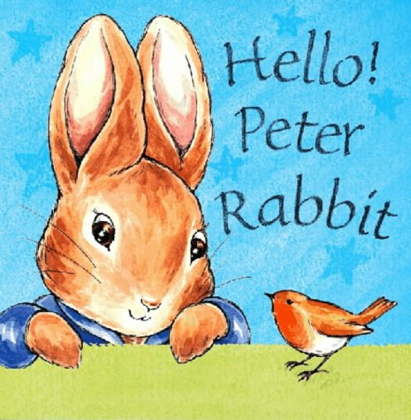 Hello! Peter Rabbit (Peter Rabbit Nursery) (9780723247517) by Beatrix Potter
