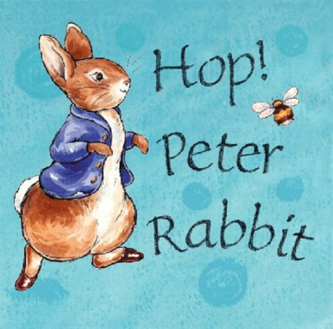 9780723247524: Hop! Peter Rabbit (Peter Rabbit Nursery)