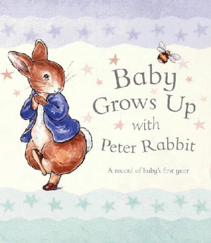 9780723247548: Baby Grows Up with Peter Rabbit (Peter Rabbit Nursery)